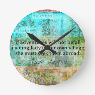 Jane Austen quote about adventure and travel Round Clock