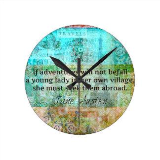 Jane Austen quote about adventure and travel Round Clock