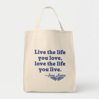 Jane Austen Quote Live the Life You Love Tote Bag