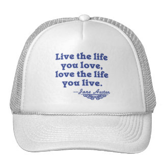 Jane Austen Quote Live the Life You Love Trucker Hat