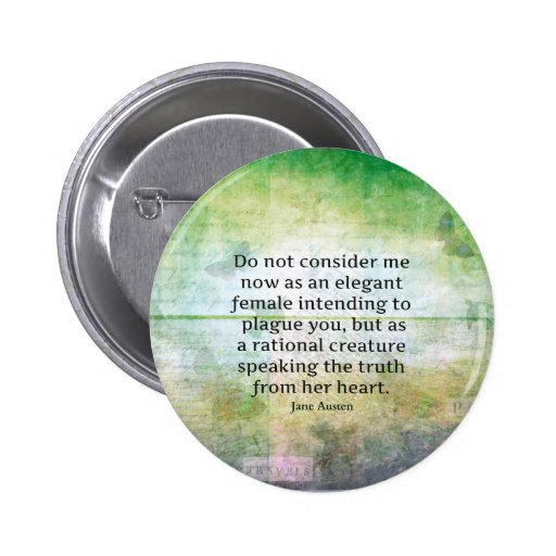 Jane Austen quote Pride and Prejudice  HONESTY Pinback Buttons