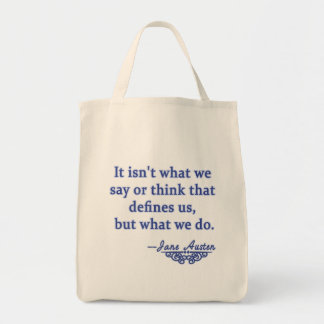 Jane Austen Quote What Defines Us Tote Bags