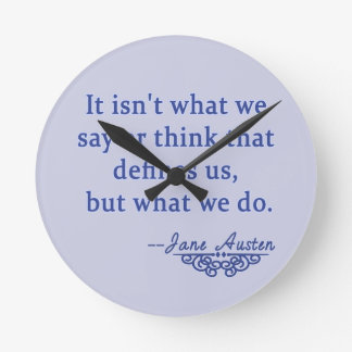 Jane Austen Quote What Defines Us Round Clock