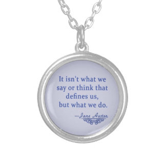 Jane Austen Quote What Defines Us Silver Plated Necklace