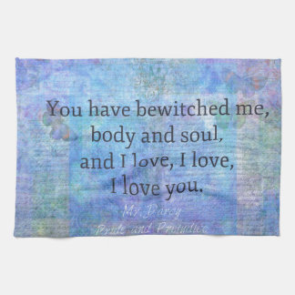 Jane Austen romantic quote Mr. Darcy Kitchen Towel