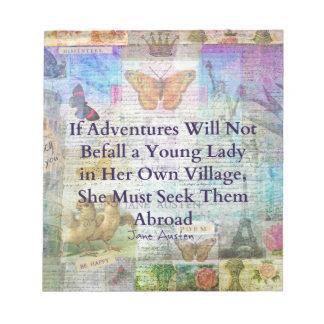 Jane Austen travel adventure quote Notepad
