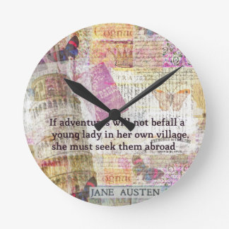 Jane Austen travel adventure quote Round Clock