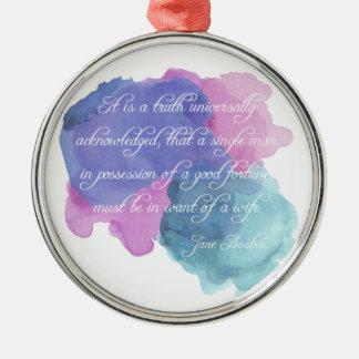 Jane Austen- Truth Universally Acknowledged Metal Ornament