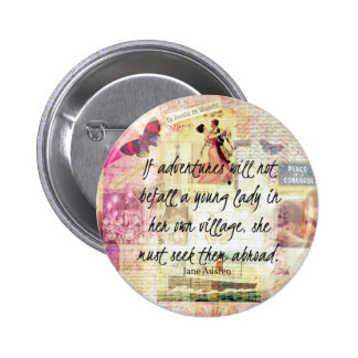 Jane Austen whimsical cute travel quote Pinback Button