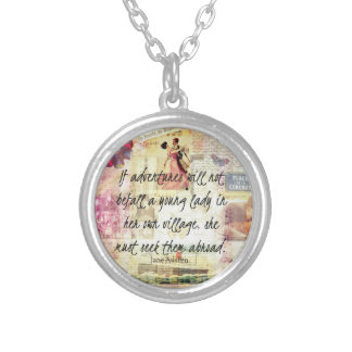 Jane Austen whimsical cute travel quote Silver Plated Necklace