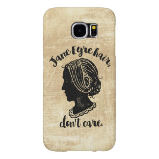 Jane Eyre Hair Don't Care Samsung Galaxy S6 Case