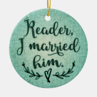 Jane Eyre Reader I Married Him Ceramic Ornament