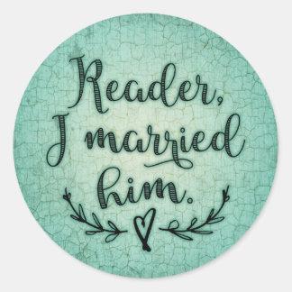 Jane Eyre Reader I Married Him Classic Round Sticker