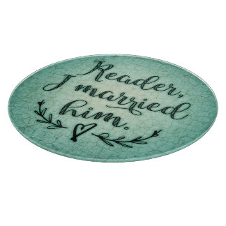 Jane Eyre Reader I Married Him Cutting Board