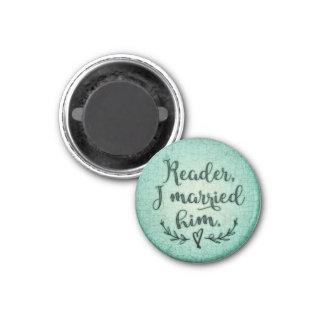 Jane Eyre Reader I Married Him Magnet