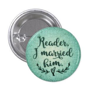 Jane Eyre Reader I Married Him Pinback Button