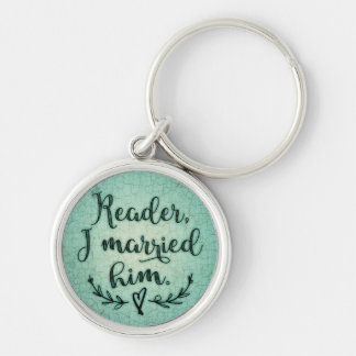 Jane Eyre Reader I Married Him Silver-Colored Round Keychain
