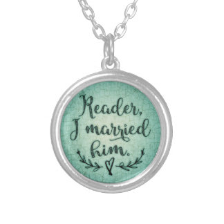 Jane Eyre Reader I Married Him Silver Plated Necklace