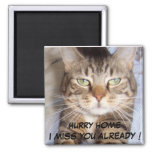 Jane says..HURRY HOME I MISS YOU ALREADY Refrigerator Magnet