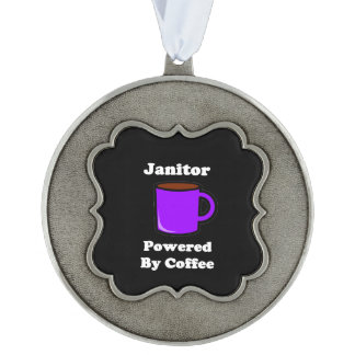 """""""Janitor"""" Powered by Coffee Pewter Ornament"""