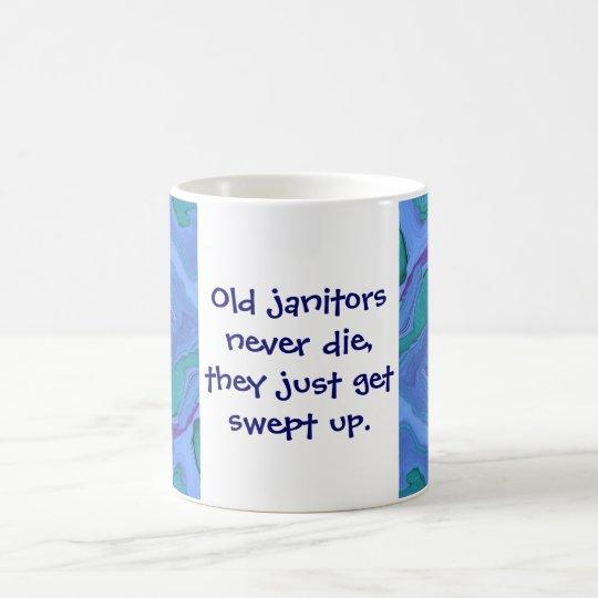 janitors never die joke coffee mug