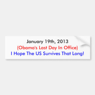 January 19th, 2013 , Obama's Last Day Bumper Stickers