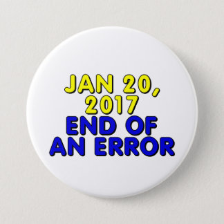 January 20, 2017: End of an error Button