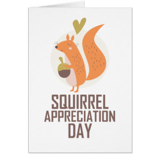 January 21st - Squirrel Appreciation Day Card