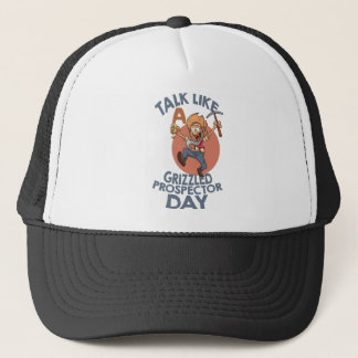 January 24th - Talk Like A Grizzled Prospector Day Trucker Hat