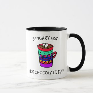 January 31st is Hot Chocolate Day Holidays Mug