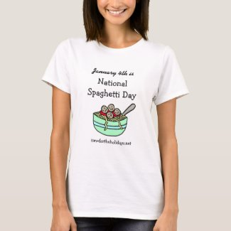 January 4th is National Spaghetti Day T-Shirt