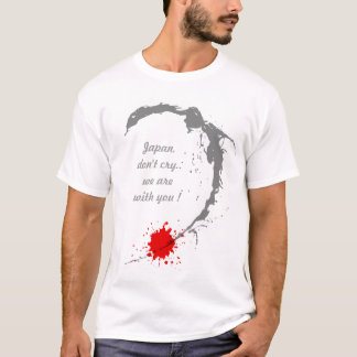 Japan, don't cry T-Shirt