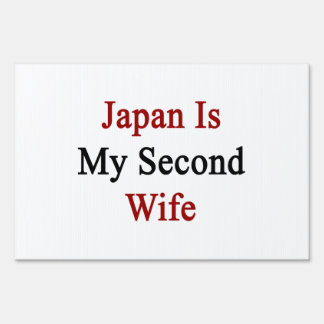 Japan Is My Second Wife Signs
