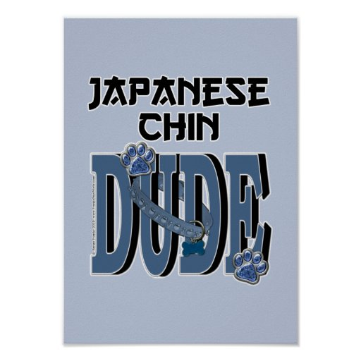 Japanese Chin DUDE Poster