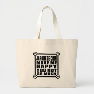 JAPANESE CHIN MAKE ME HAPPY YOU NOT SO MUCH JUMBO TOTE BAG