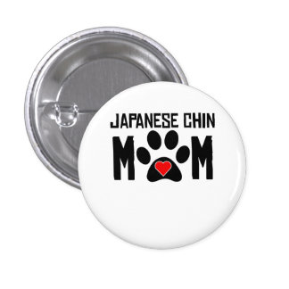Japanese Chin Mom Pinback Button