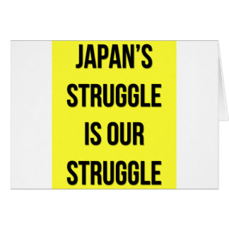 Japan's Struggle Is Our Struggle Card