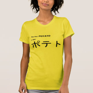 """Japonés """"usted dice la patata """" t-shirts"""