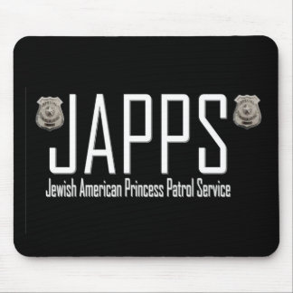JAPPS:  Jewish American Princess Patrol Service Mouse Pad