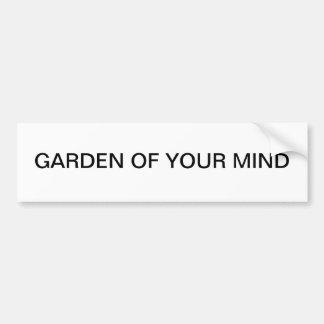 """""""Jardín pegatina para el parachoques de su mente"""" Etiqueta De Parachoque"""