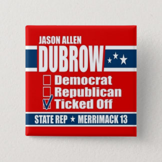 Jason Allen Dubrow for State Rep Pinback Button