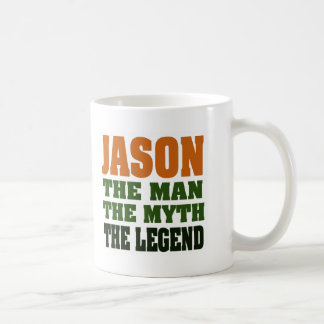 Jason - the Man, the Myth, the Legend! Coffee Mug