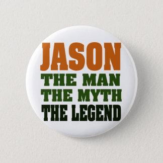 Jason - the Man, the Myth, the Legend! Pinback Button