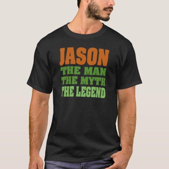 Jason - the Man, the Myth, the Legend! T-Shirt