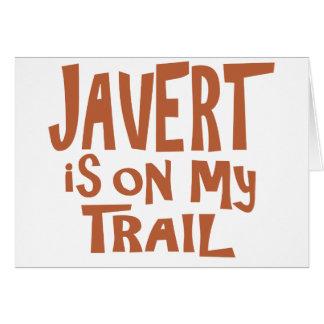 Javert está en mi rastro tarjeta de felicitación