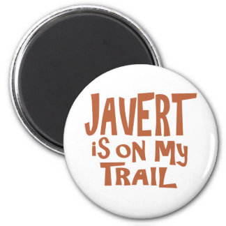 Javert is on my Trail 2 Inch Round Magnet