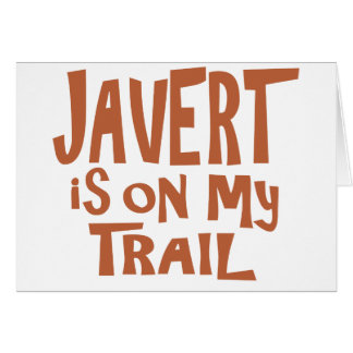 Javert is on my Trail Card
