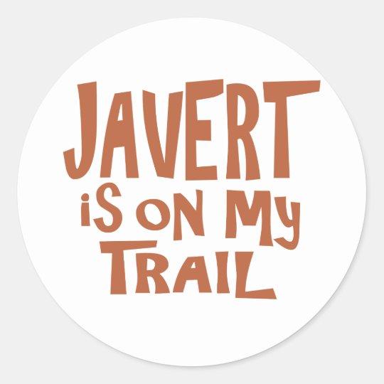Javert is on my Trail Classic Round Sticker