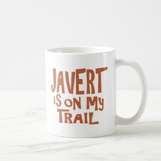 Javert is on my Trail Coffee Mug