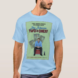 JAY JOHNSON: THE TWO& ONLY! T-Shirt